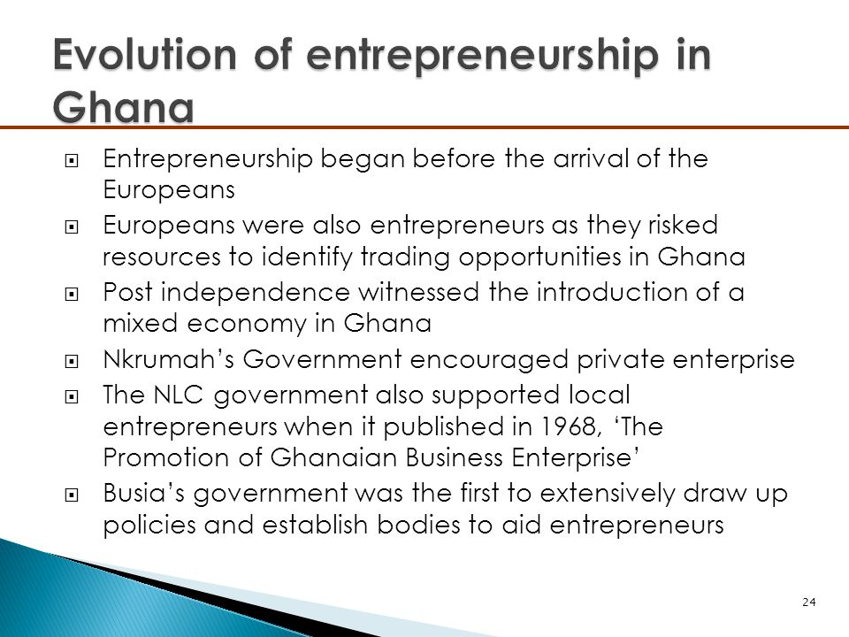  Entrepreneurship began before the arrival of the Europeans  Europeans were also entrepreneurs as they risked resources to identify trading opportun