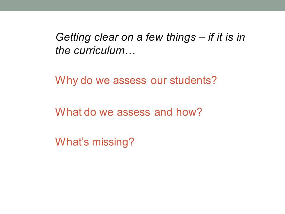 Why do we assess our students.