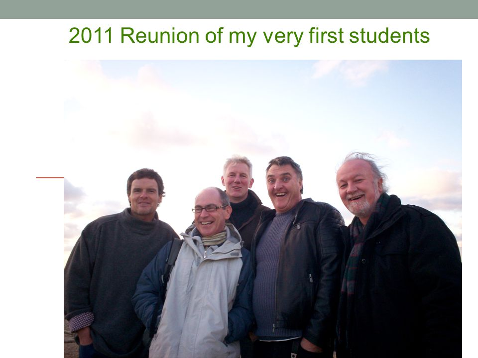 2011 Reunion of my very first students