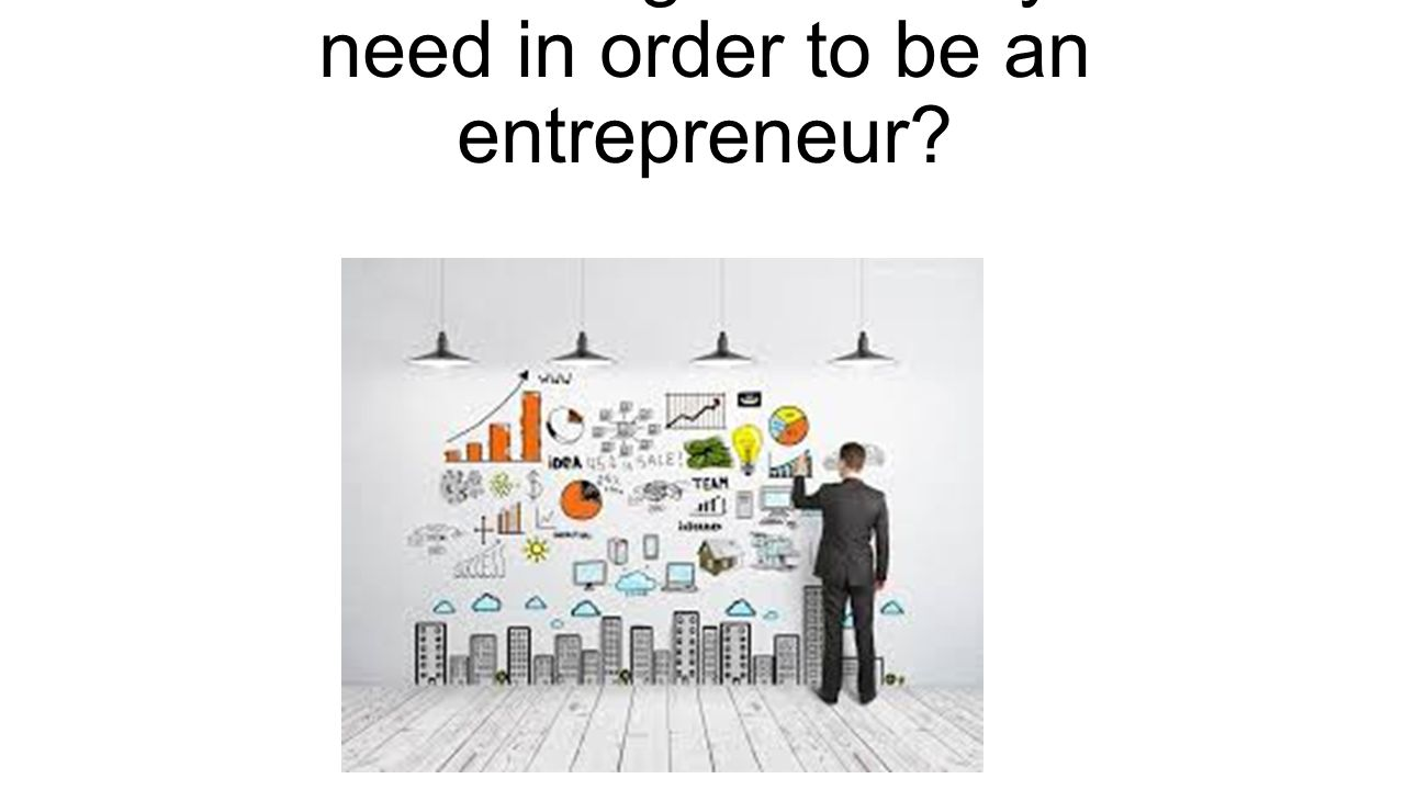 What background do you need in order to be an entrepreneur?