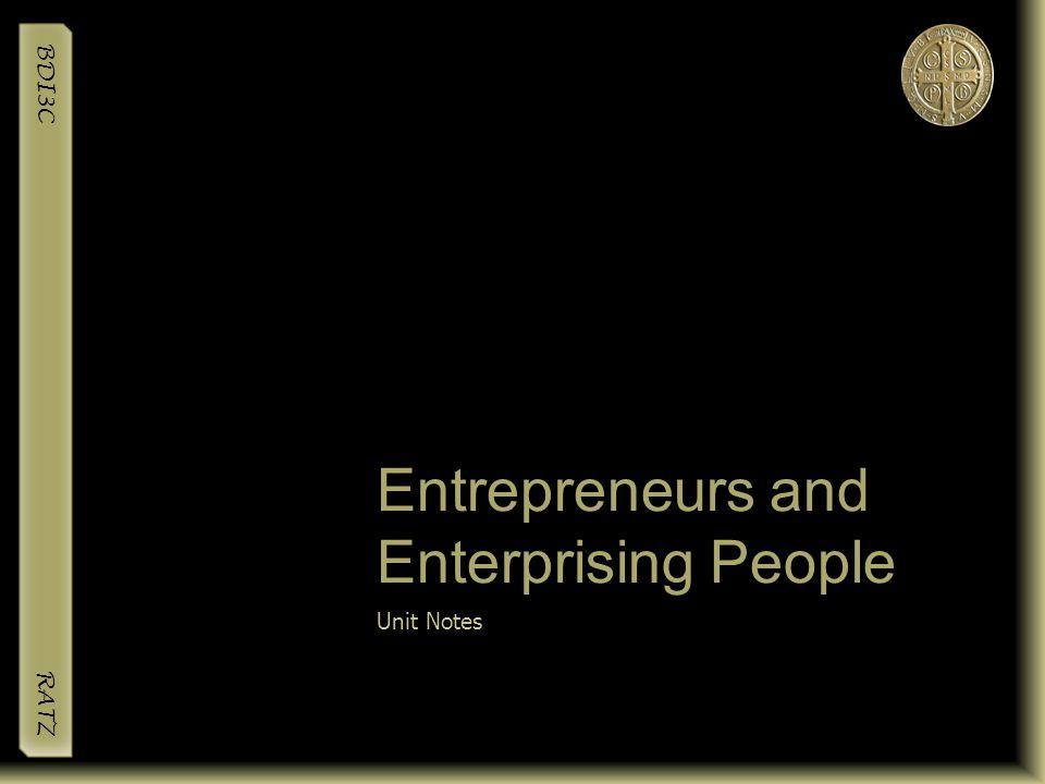 BDI3C RATZ Entrepreneurs and Enterprising People Unit Notes