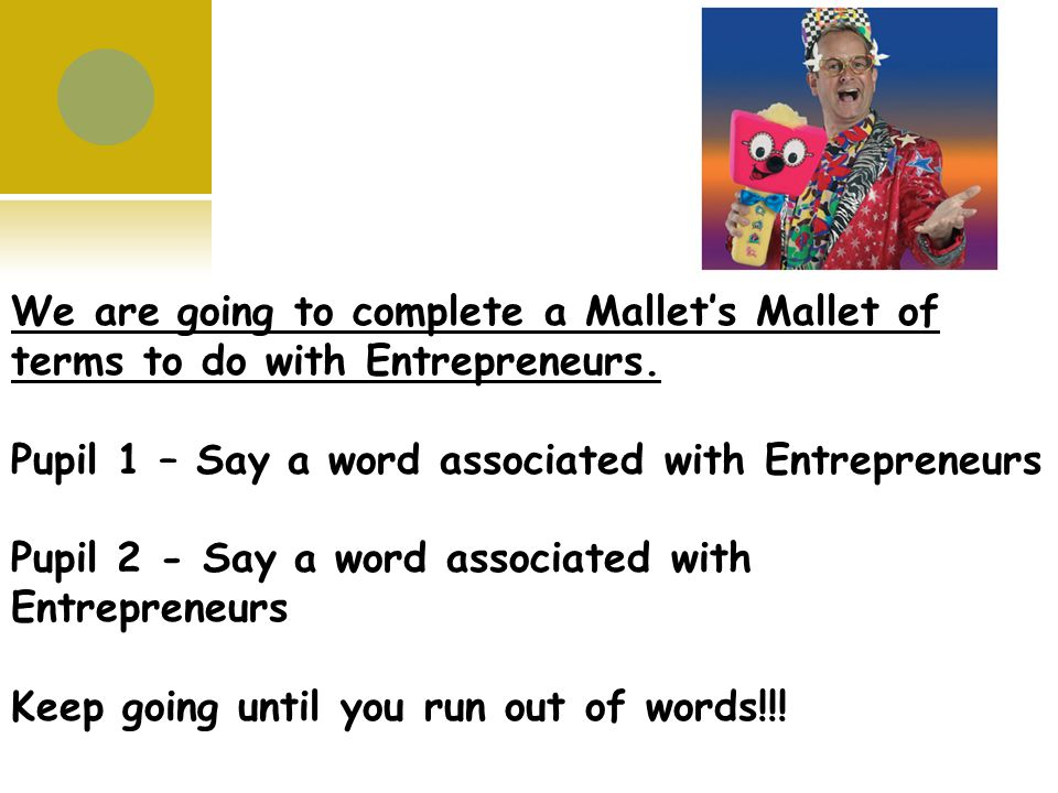 We are going to complete a Mallet's Mallet of terms to do with Entrepreneurs.