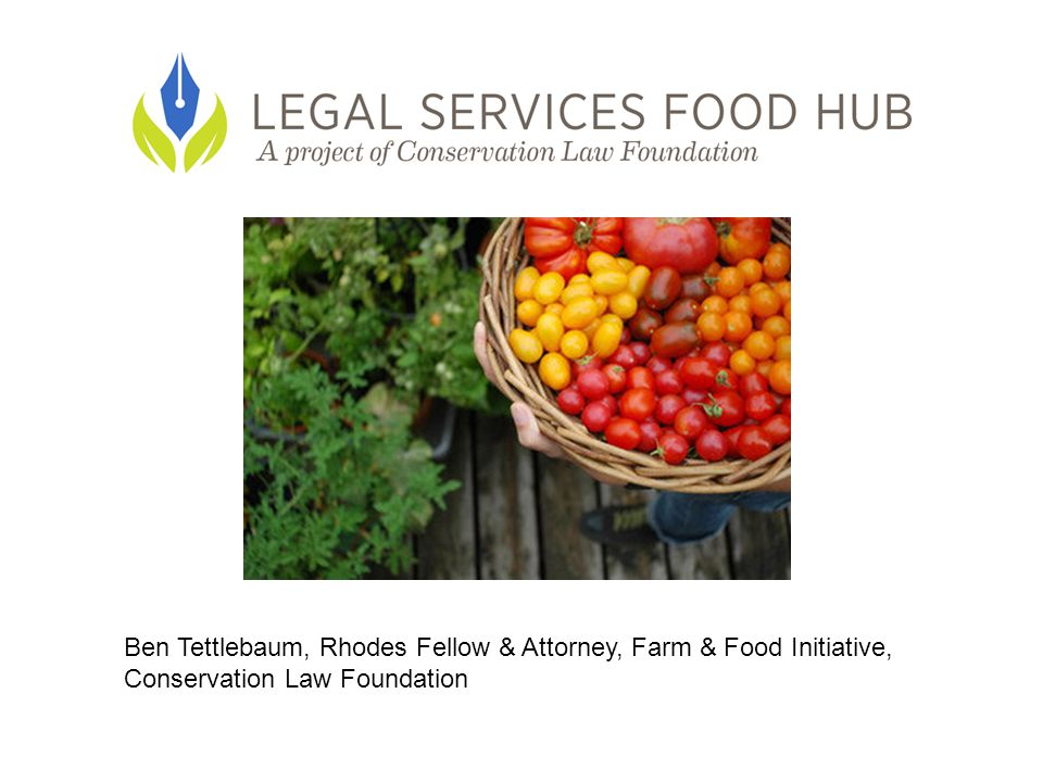 Ben Tettlebaum, Rhodes Fellow & Attorney, Farm & Food Initiative, Conservation Law Foundation