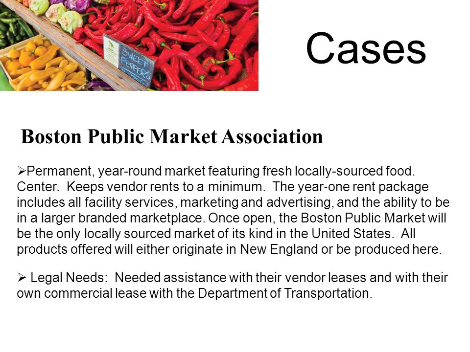 Cases  Permanent, year-round market featuring fresh locally-sourced food.