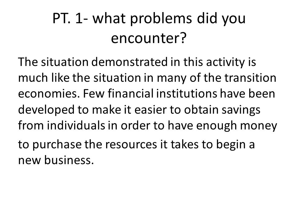 PT. 1- what problems did you encounter.