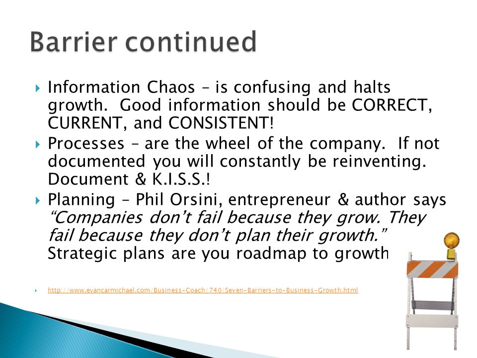  Information Chaos – is confusing and halts growth.