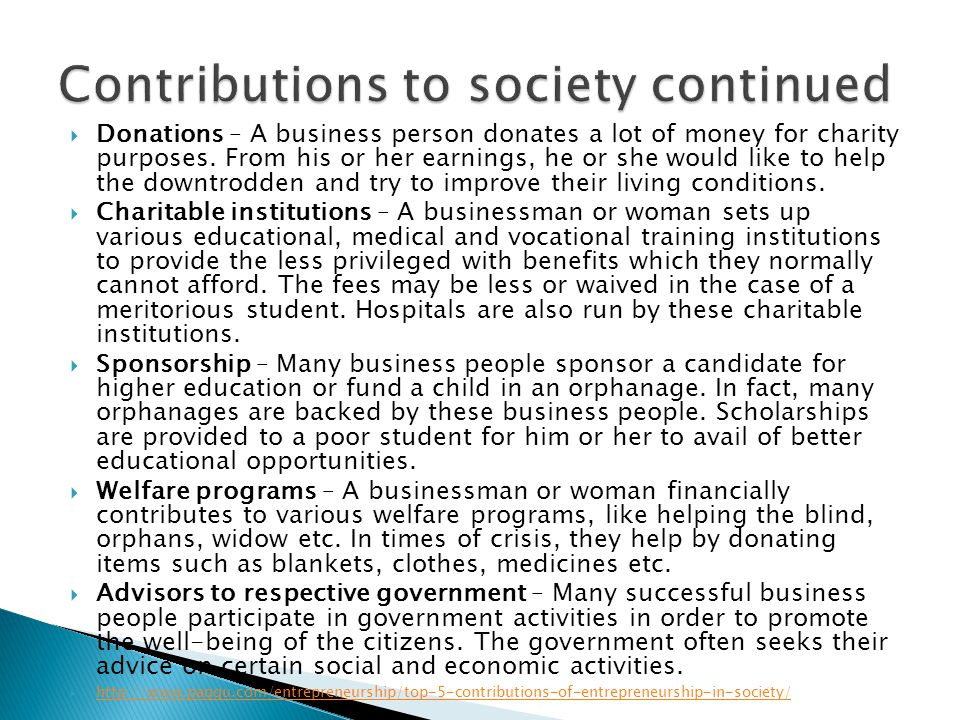  Donations – A business person donates a lot of money for charity purposes. From his or her earnings, he or she would like to help the downtrodden an