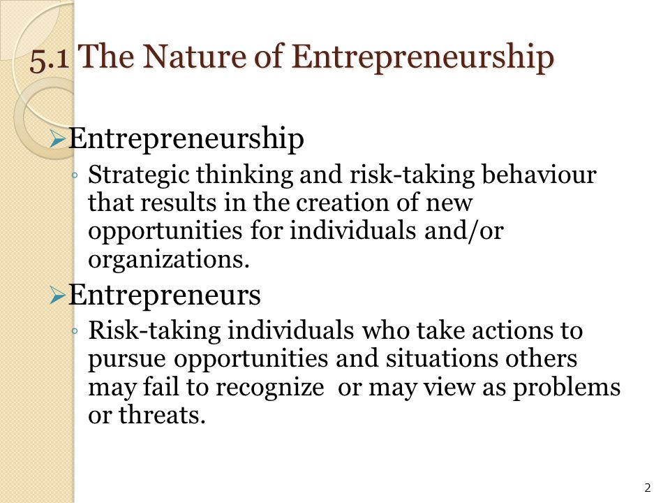  Entrepreneurs are … ◦ Founders of businesses that become large- scale enterprises.