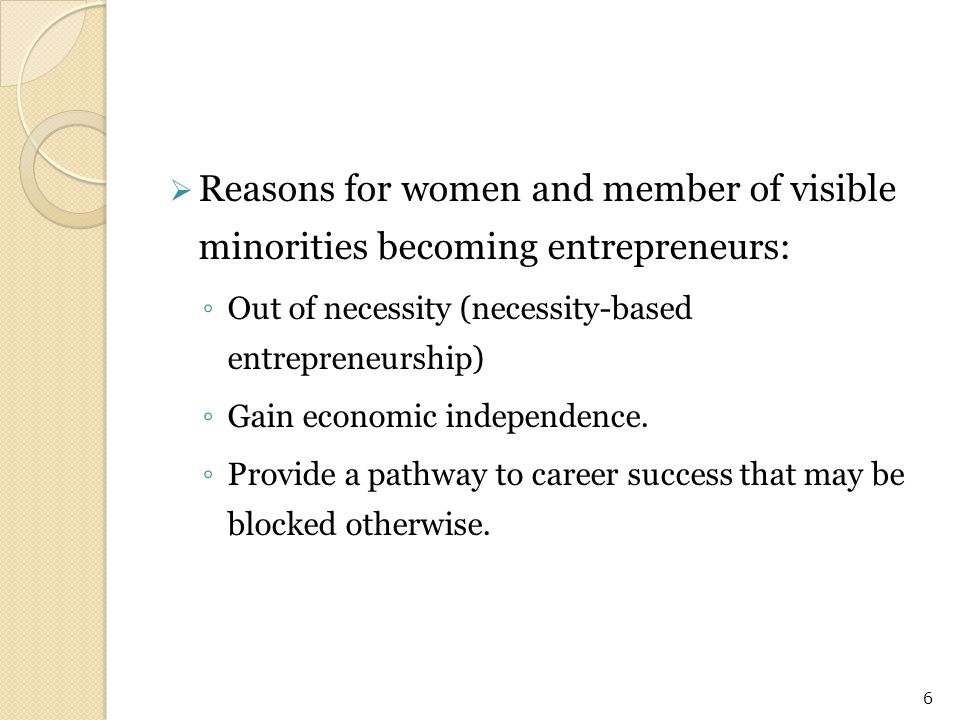  Common myths about entrepreneurs: ◦ Entrepreneurs are born, not made.