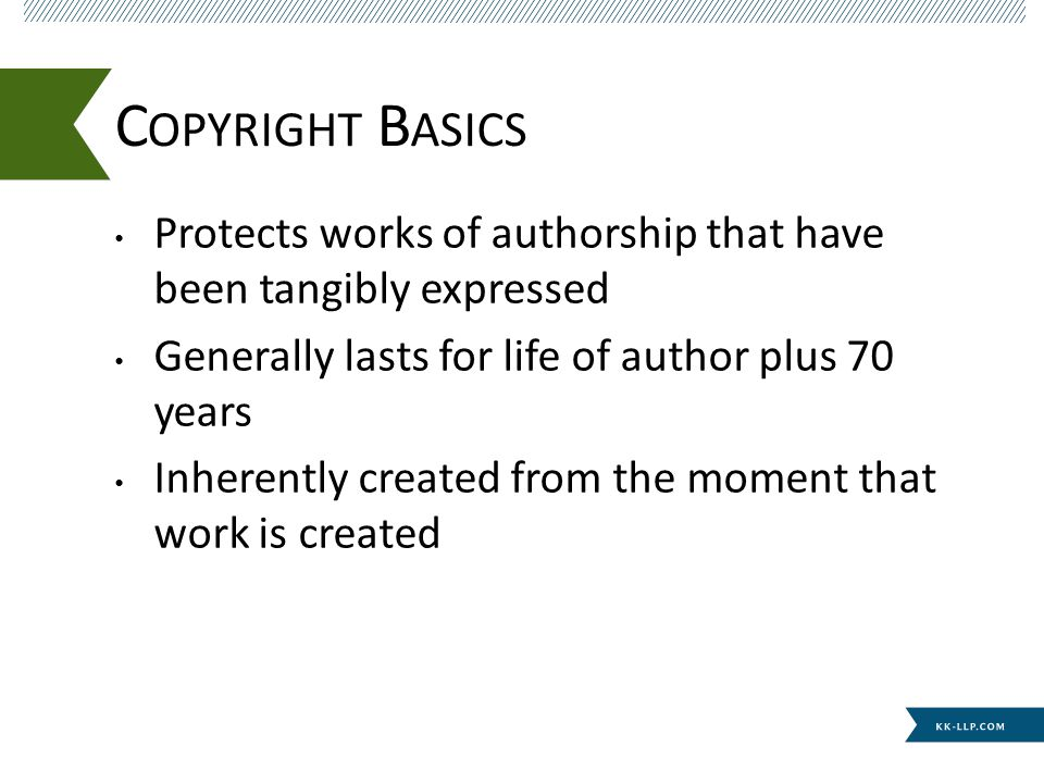 Exclusive right to reproduce work, prepare derivative works, distribute copies to the public, perform work publicly, display work publicly Person who creates work inherently owns copyright except for work made for hire C OPYRIGHT B ASICS