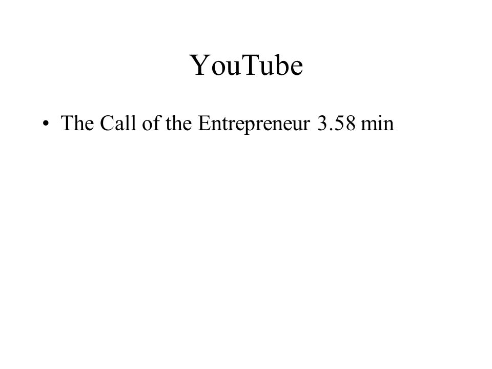 YouTube The Call of the Entrepreneur 3.58 min