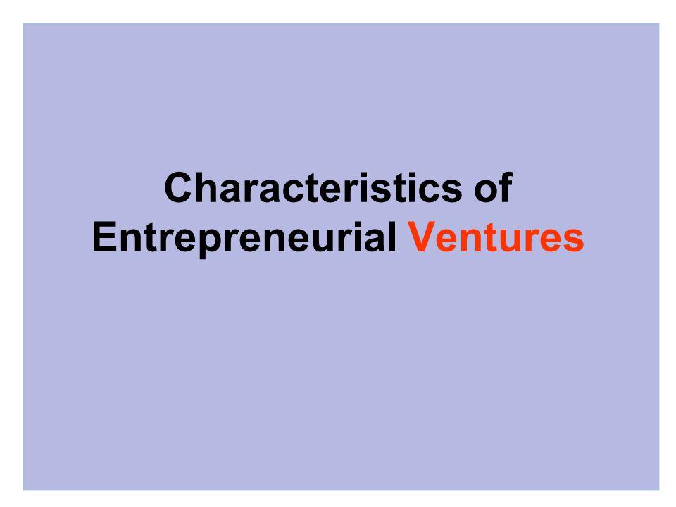 Characteristics of Entrepreneurial Ventures
