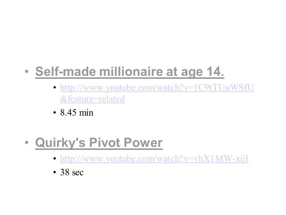 Self-made millionaire at age 14.