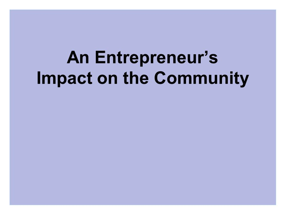 An Entrepreneur's Impact on the Community