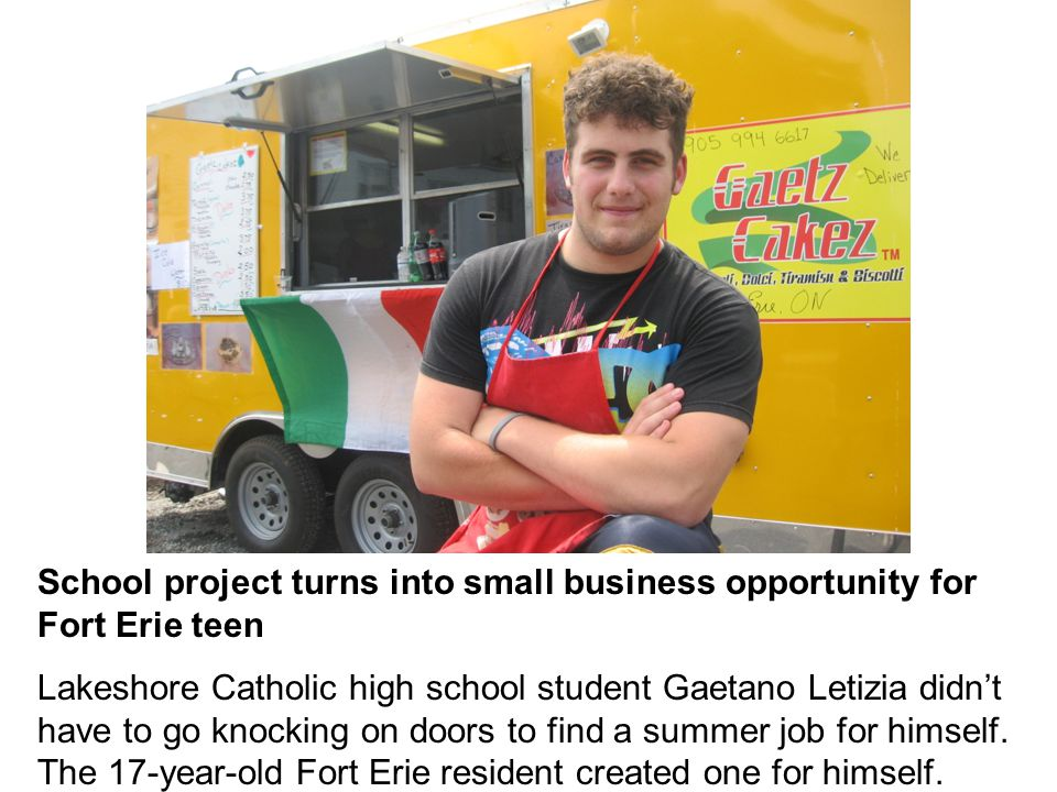 School project turns into small business opportunity for Fort Erie teen Lakeshore Catholic high school student Gaetano Letizia didn't have to go knocking on doors to find a summer job for himself.