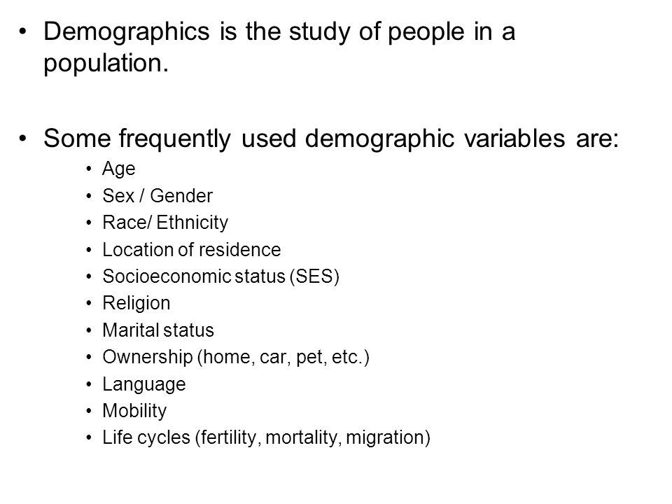 Demographics is the study of people in a population.