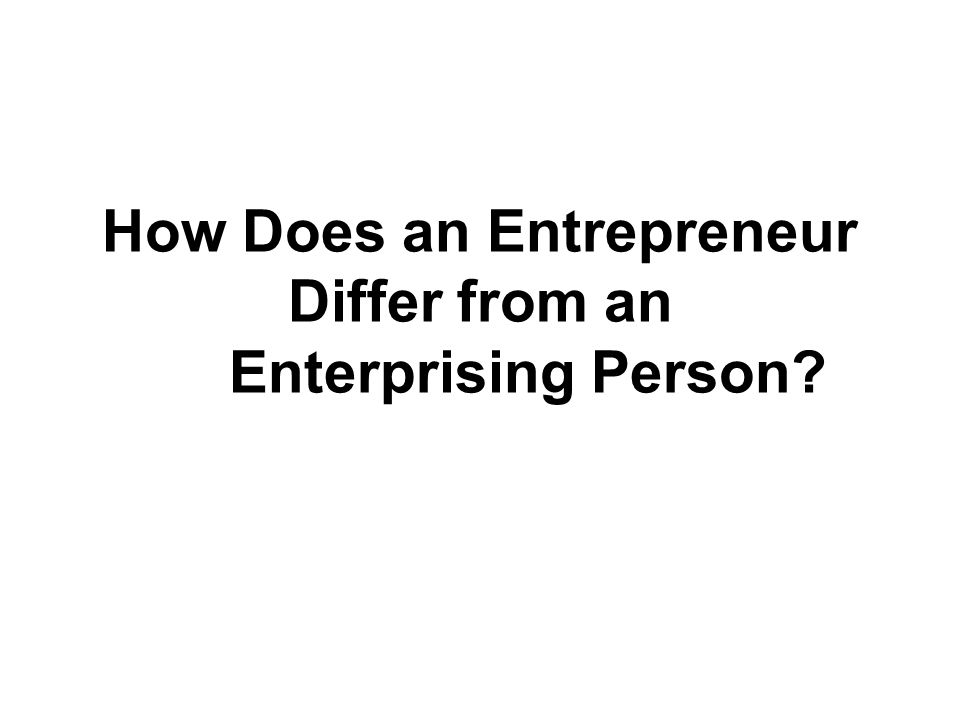 How Does an Entrepreneur Differ from an Enterprising Person