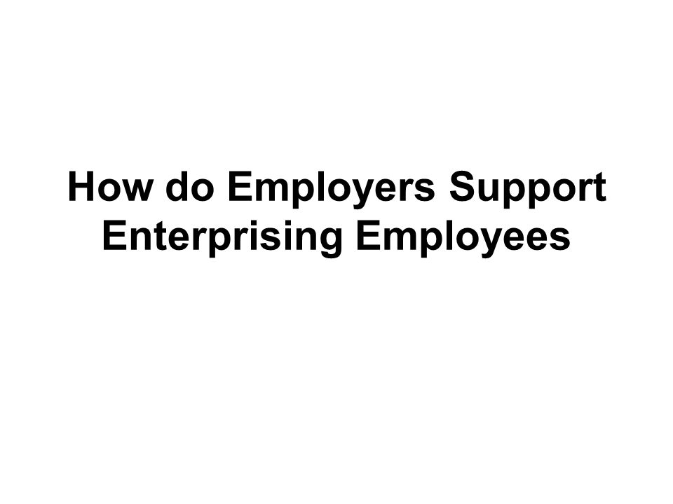 How do Employers Support Enterprising Employees