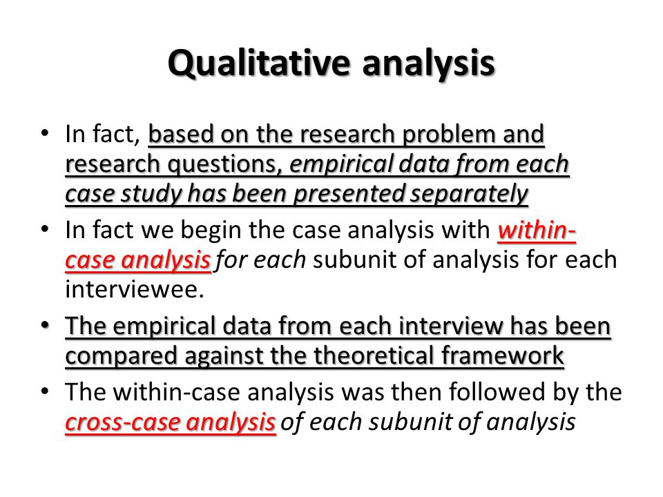 Qualitative analysis based on the research problem and research questions, empirical data from each case study has been presented separately In fact,