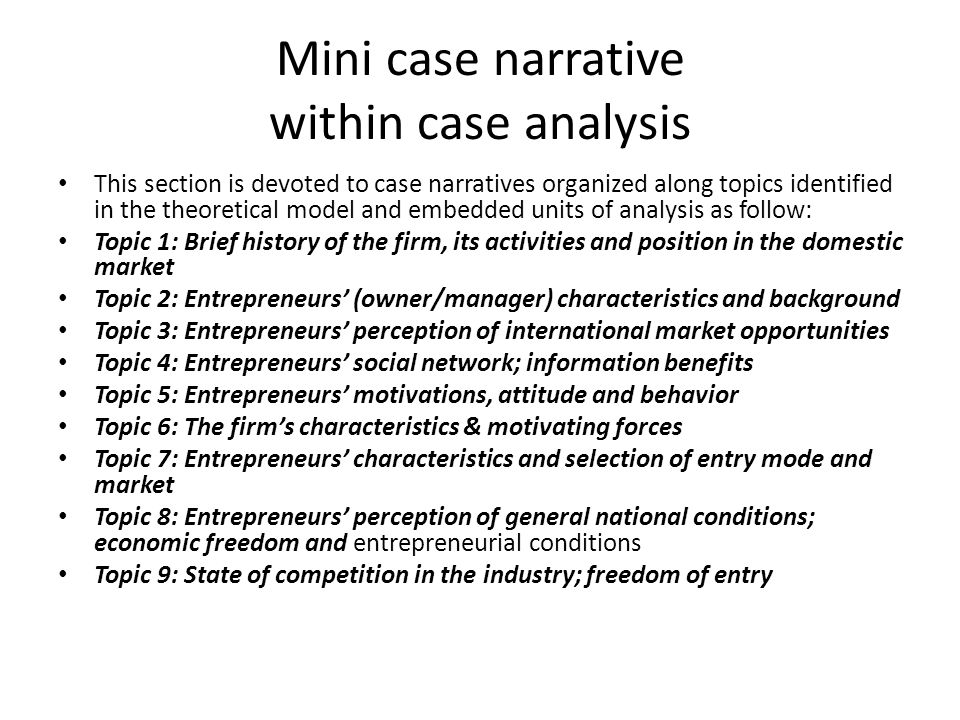 Mini case narrative within case analysis This section is devoted to case narratives organized along topics identified in the theoretical model and emb