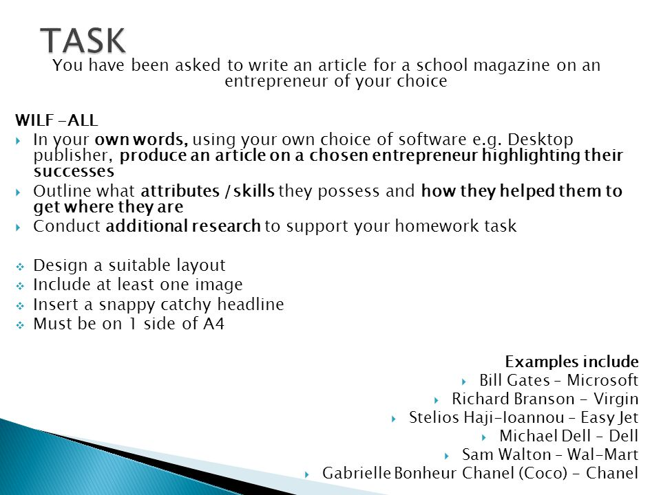 You have been asked to write an article for a school magazine on an entrepreneur of your choice WILF -ALL  In your own words, using your own choice of software e.g.