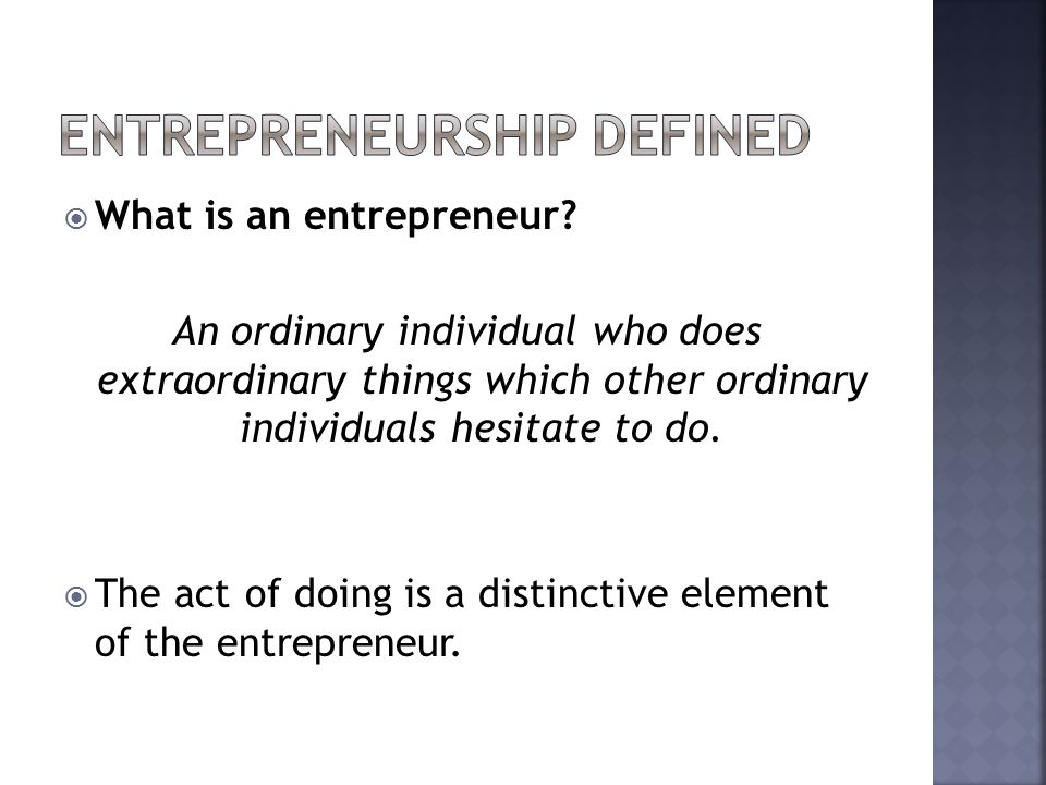  What is an entrepreneur.