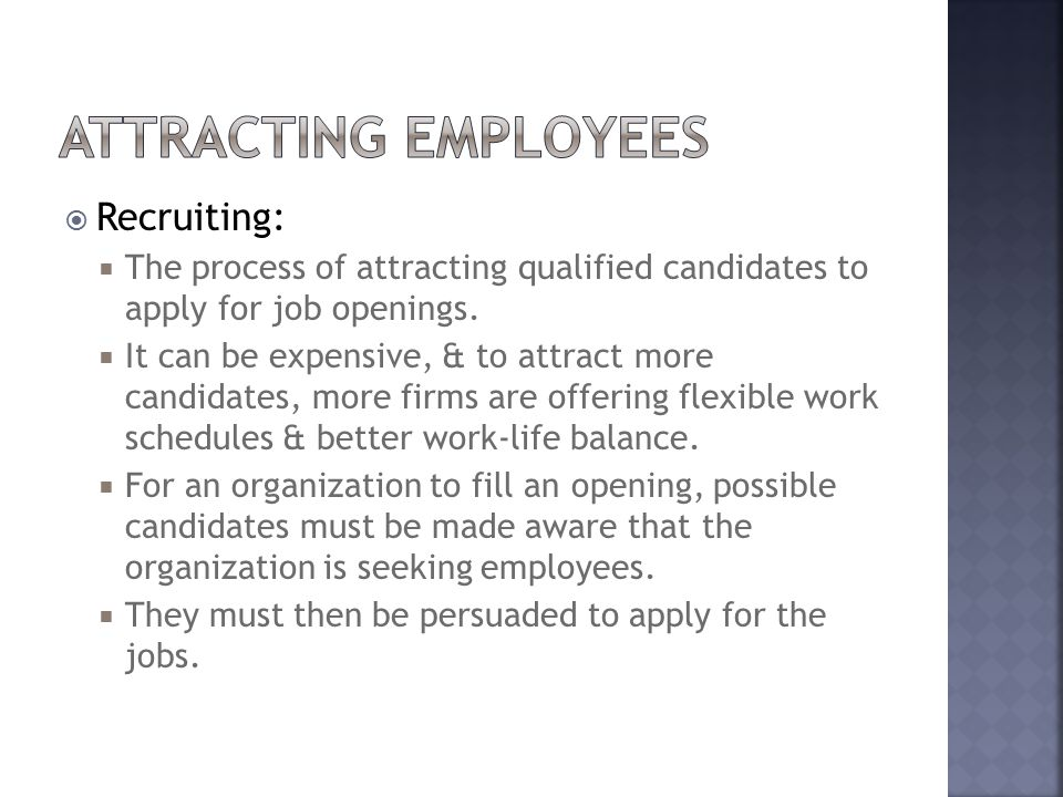  Recruiting:  The process of attracting qualified candidates to apply for job openings.