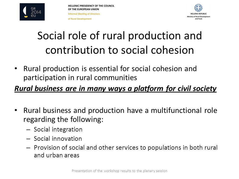 Social role of rural production and contribution to social cohesion Rural production is essential for social cohesion and participation in rural commu