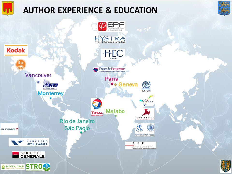 AUTHOR EXPERIENCE & EDUCATION Vancouver Monterrey Rio de Janeiro São Paolo Paris Geneva Malabo