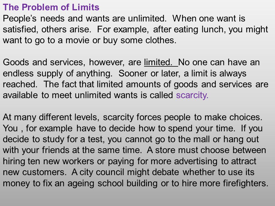 The Problem of Limits People's needs and wants are unlimited.