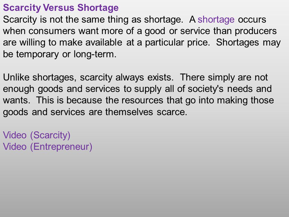 Scarcity Versus Shortage Scarcity is not the same thing as shortage.