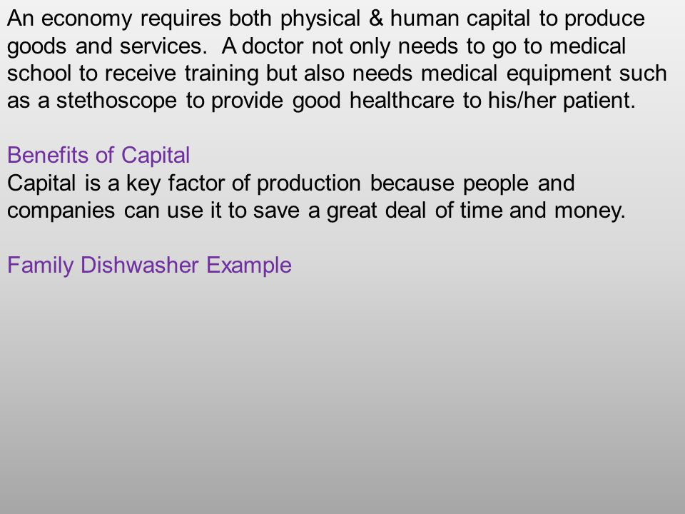 An economy requires both physical & human capital to produce goods and services.