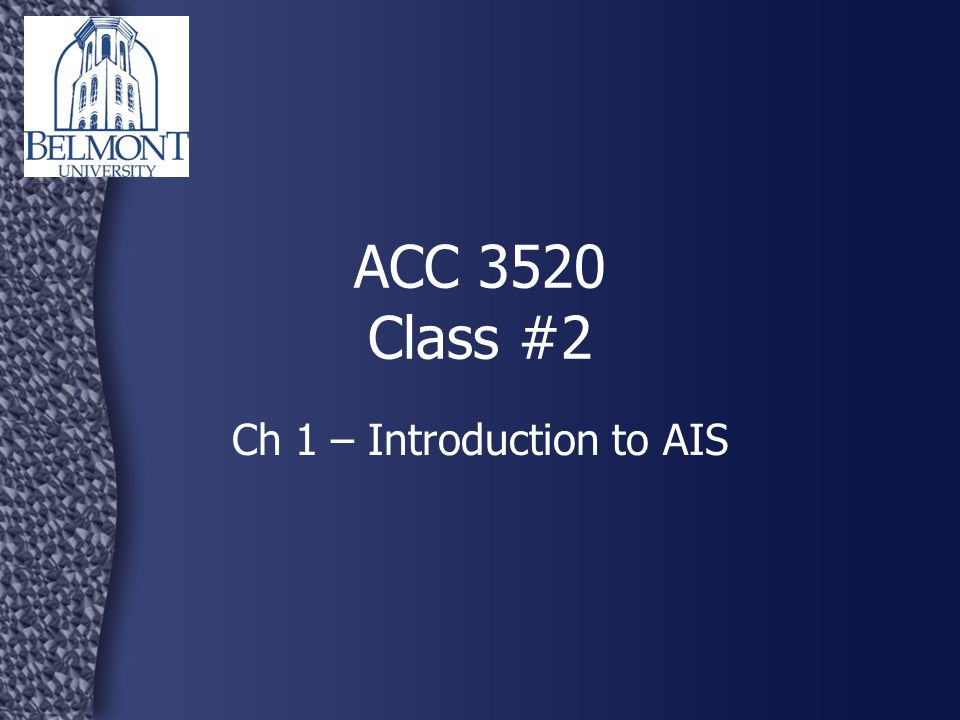 ACC 3520 Class #2 Ch 1 – Introduction to AIS