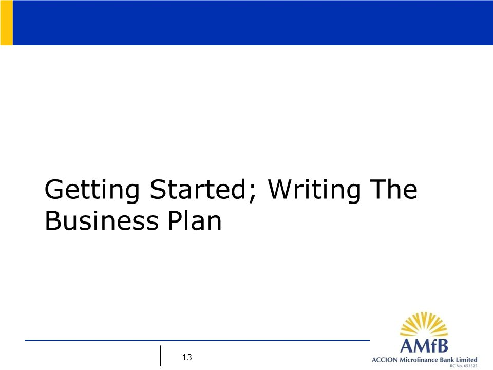 13 Getting Started; Writing The Business Plan