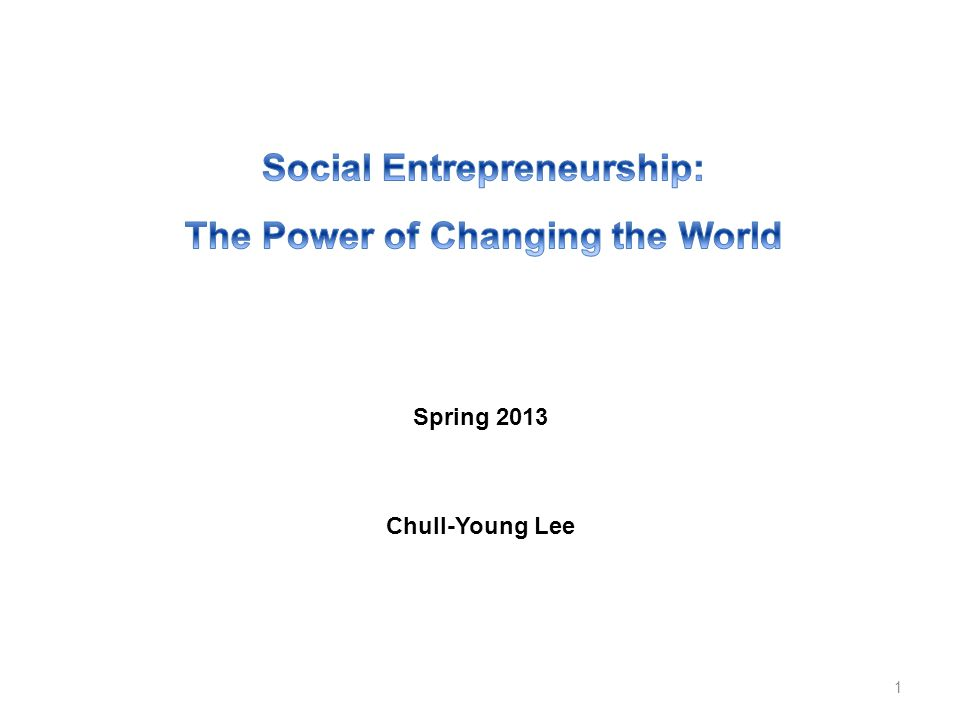 Spring 2013 Chull-Young Lee 1
