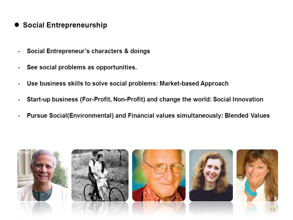 -Social Entrepreneur's characters & doings -See social problems as opportunities.