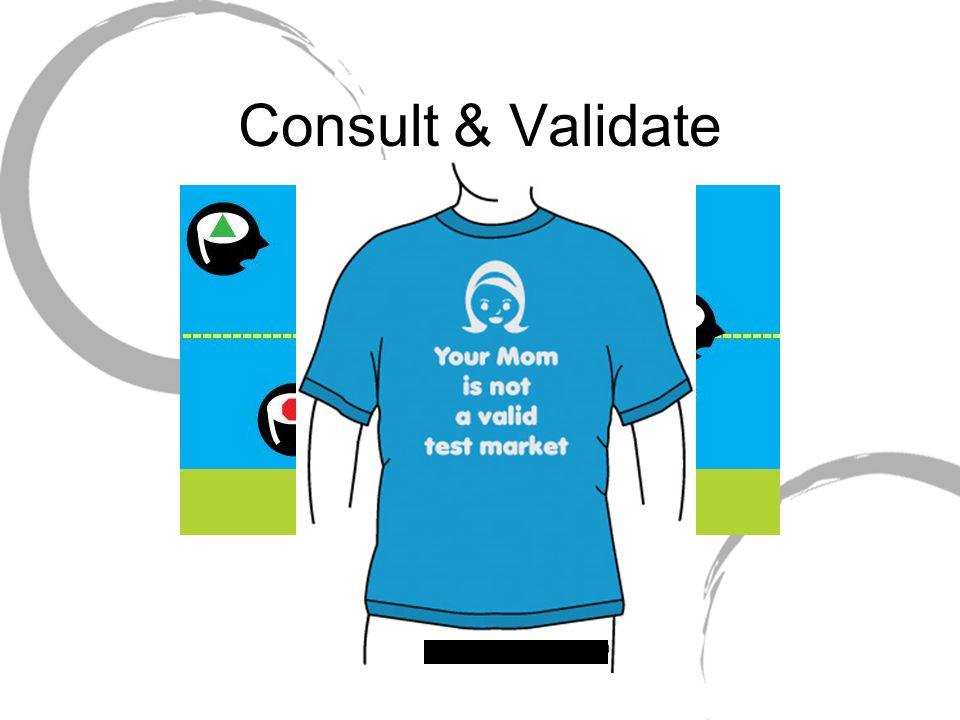 Consult & Validate