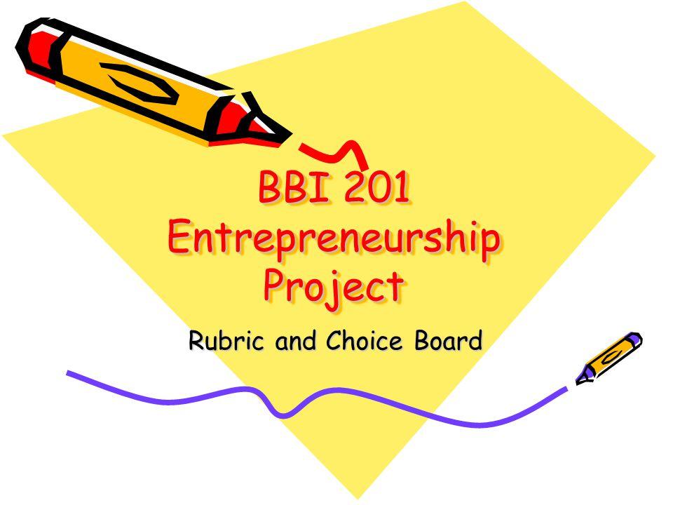 BBI 201 Entrepreneurship Project Rubric and Choice Board