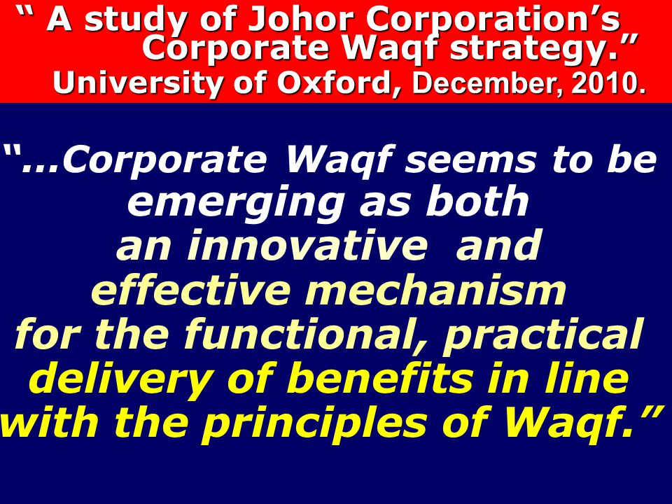 """ A study of Johor Corporation's "" A study of Johor Corporation's Corporate Waqf strategy."" Corporate Waqf strategy."" University of Oxford, December,"