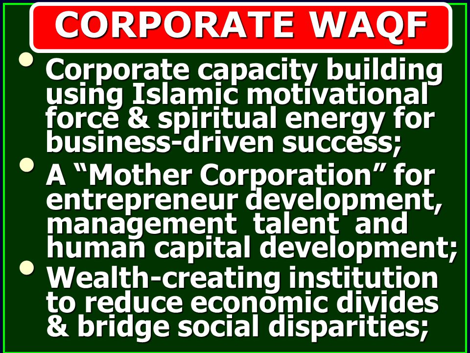 CORPORATE WAQF Corporate capacity building using Islamic motivational force & spiritual energy for business-driven success; Corporate capacity buildin