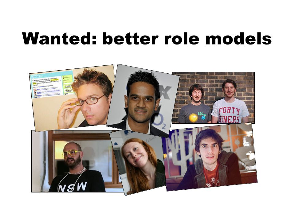 Wanted: better role models