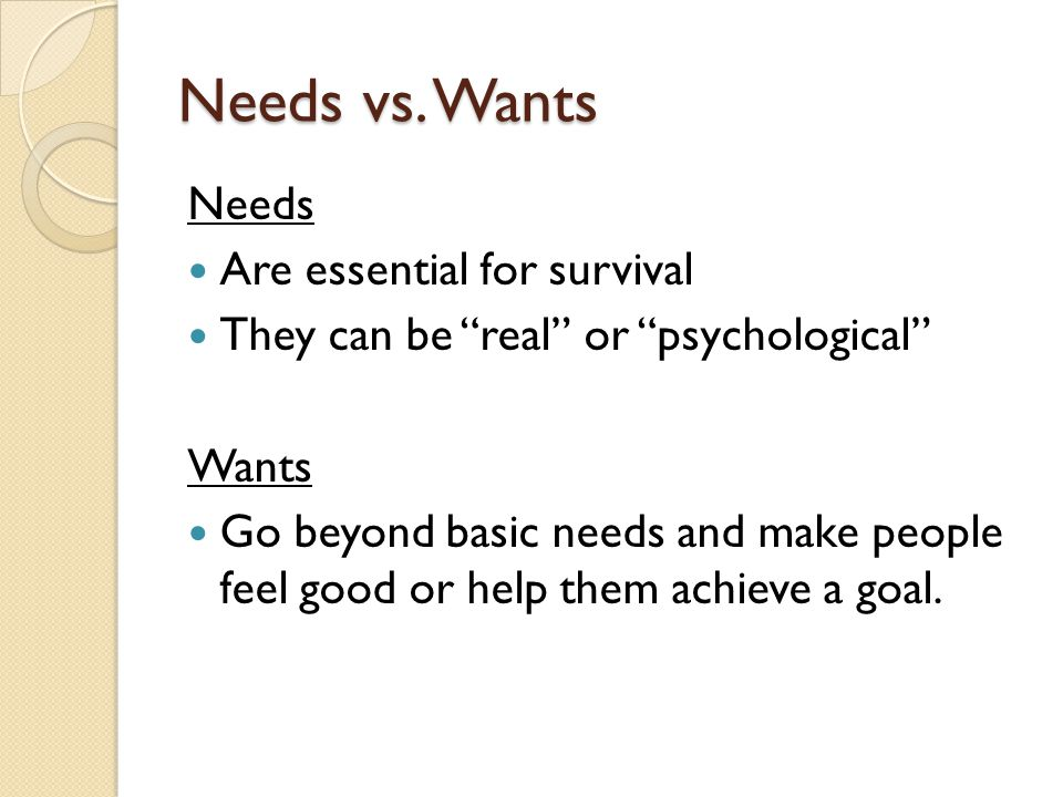 Needs vs. Wants http://www.brainpopjr.com/socialstudies/ec onomics/needsandwants/