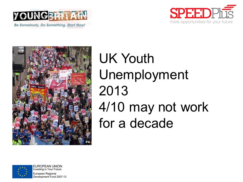 UK Youth Unemployment 2013 4/10 may not work for a decade