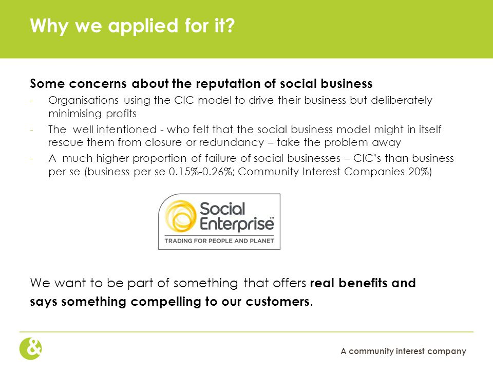 A community interest company Why we applied for it.