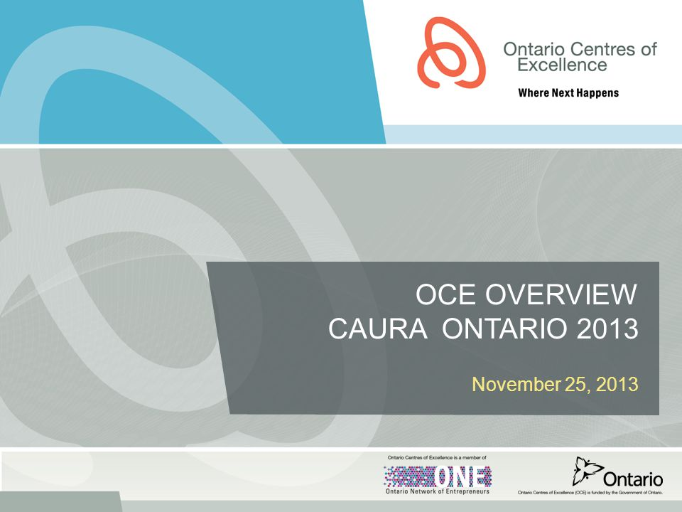 OCE OVERVIEW CAURA ONTARIO 2013 November 25, 2013