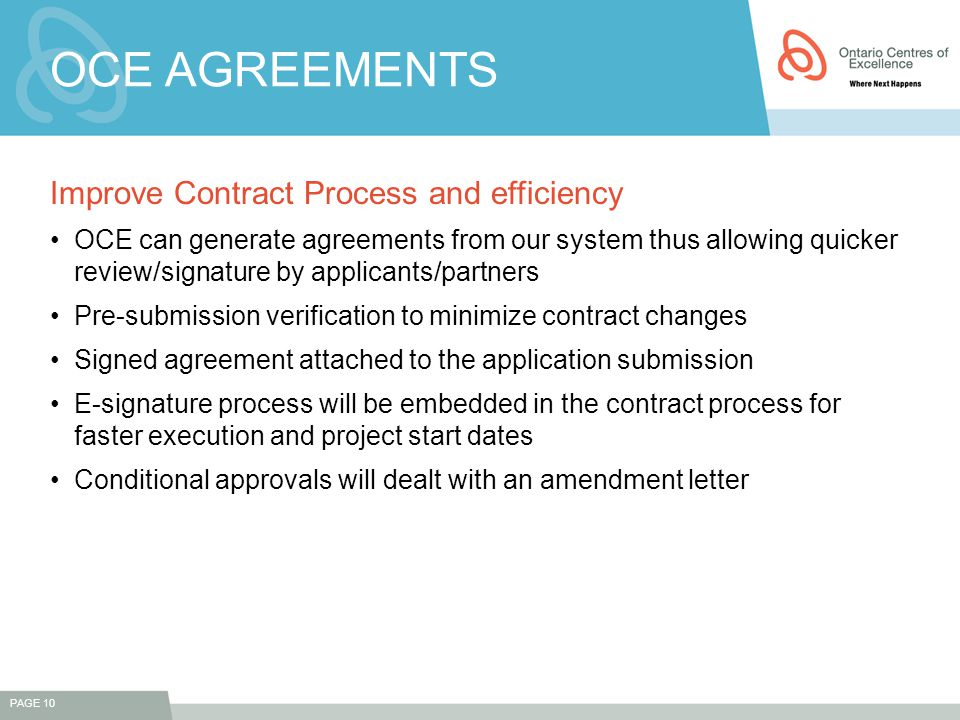 OCE AGREEMENTS Improve Contract Process and efficiency OCE can generate agreements from our system thus allowing quicker review/signature by applicant