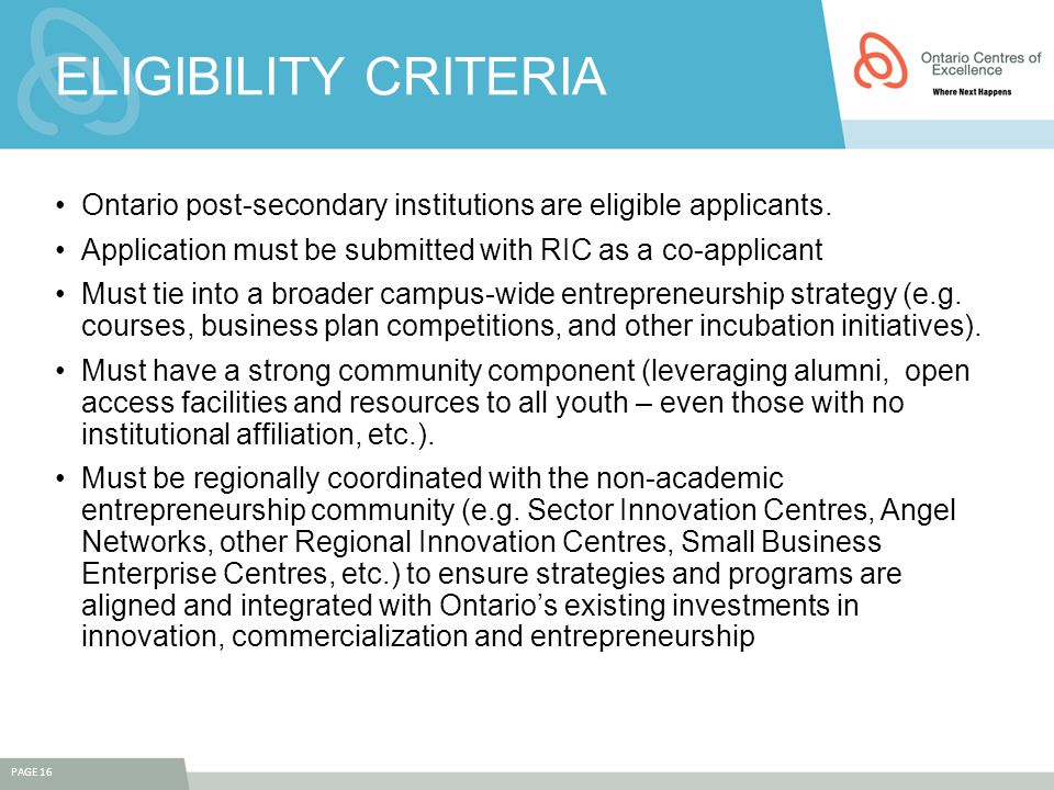 ELIGIBILITY CRITERIA Ontario post-secondary institutions are eligible applicants. Application must be submitted with RIC as a co-applicant Must tie in