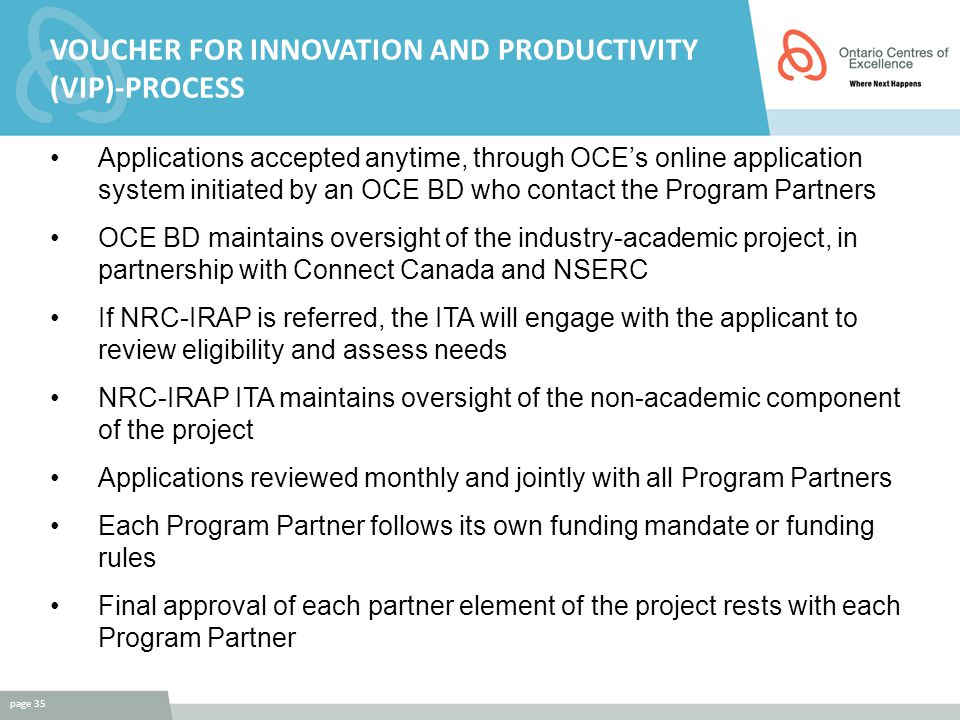 VOUCHER FOR INNOVATION AND PRODUCTIVITY (VIP)-PROCESS Applications accepted anytime, through OCE's online application system initiated by an OCE BD wh
