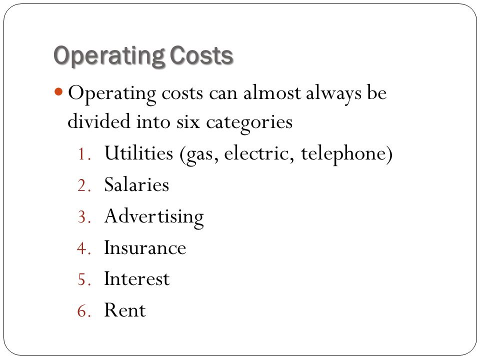 Operating Costs overhead. Operating costs are also called overhead.