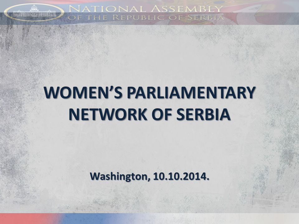WOMEN'S PARLIAMENTARY NETWORK OF SERBIA Washington, 10.10.2014.